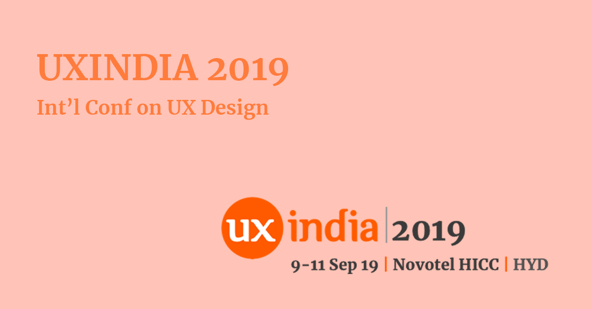 UXINDIA 2019: India's biggest conference on UX &UI Conf at